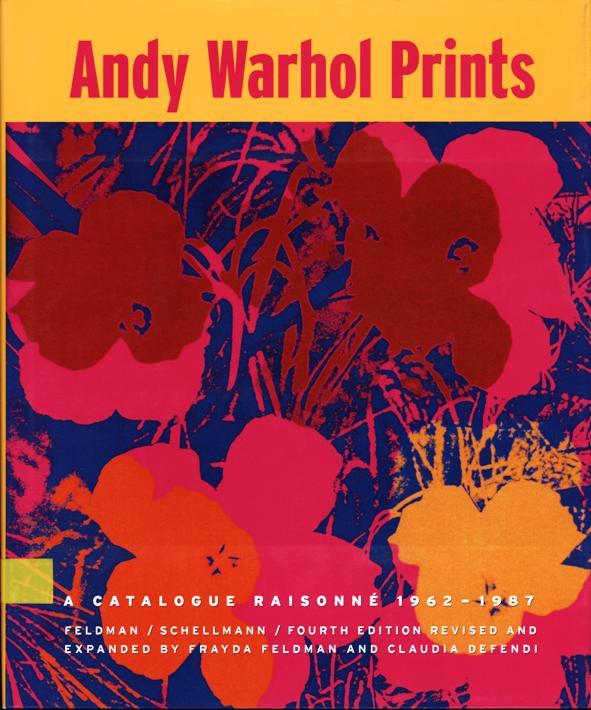 Andy Warhol Prints: A Cataloge Raisonne 1962-1987, D.A.P. 2003